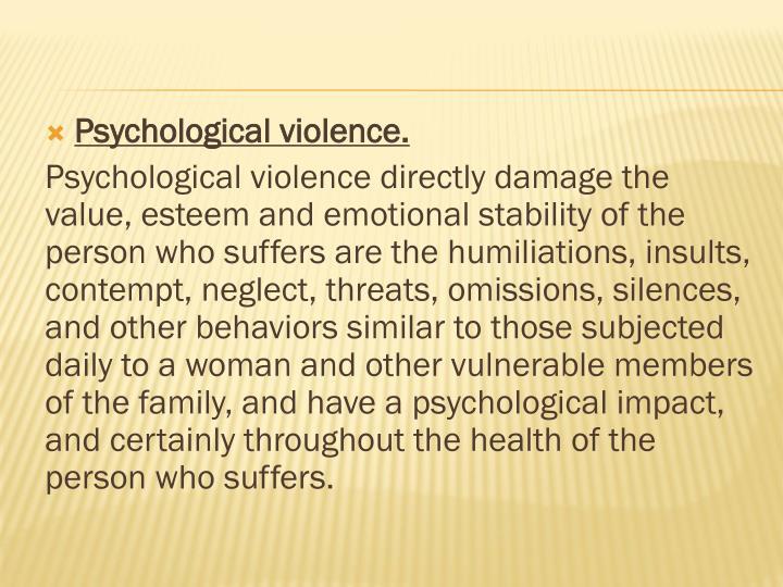 Psychological violence.