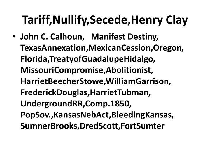 Tariff,Nullify,Secede,Henry