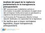 an lisis del papel de la vigilancia parlamentaria en la transparencia presupuestaria