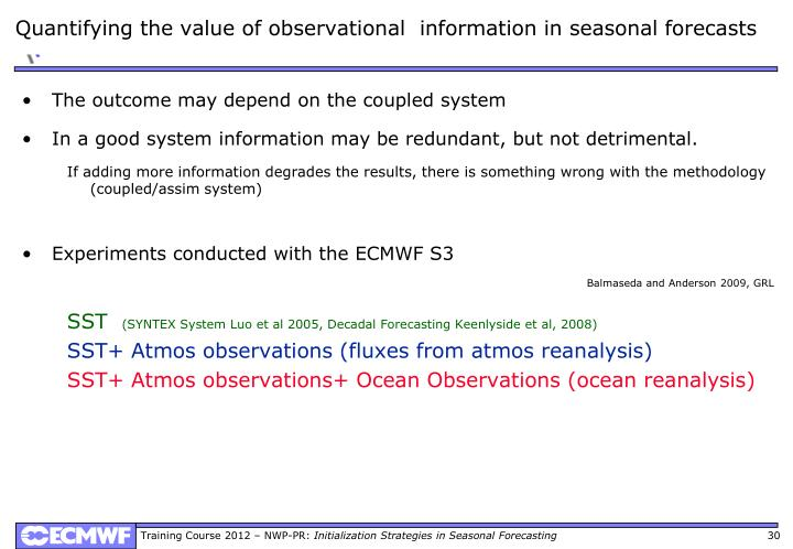 Quantifying the value of observational  information in seasonal forecasts