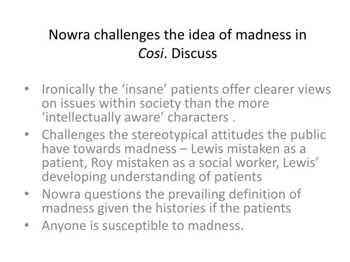 Nowra challenges the idea of madness in
