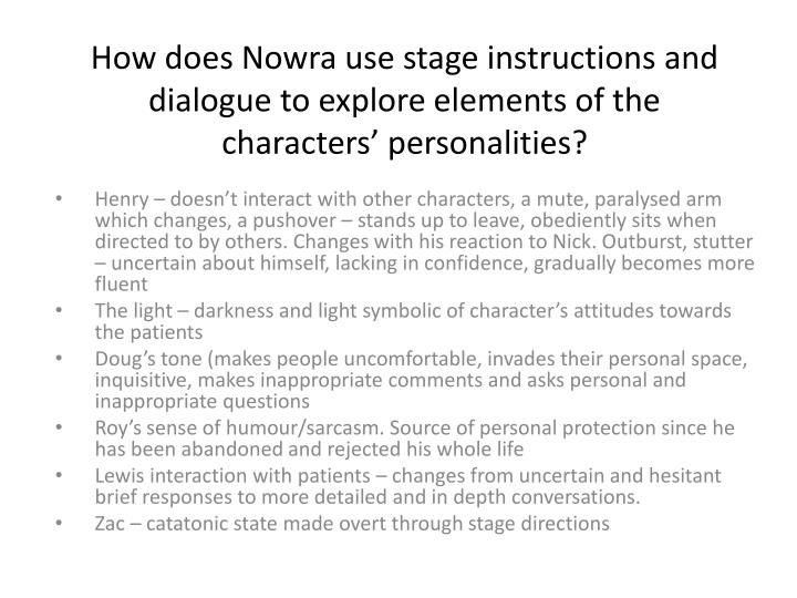 How does Nowra use stage instructions and dialogue to explore elements of the characters' personalities?