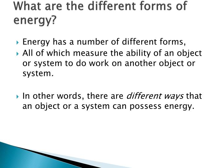 What are the different forms of energy?