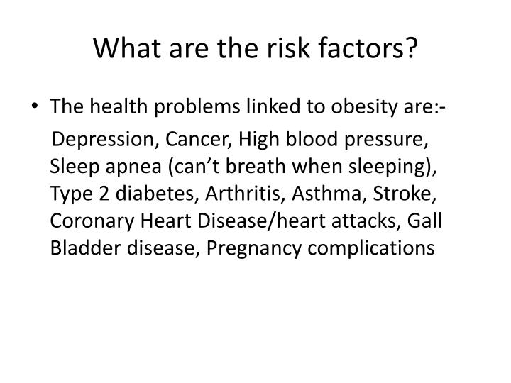 What are the risk factors?