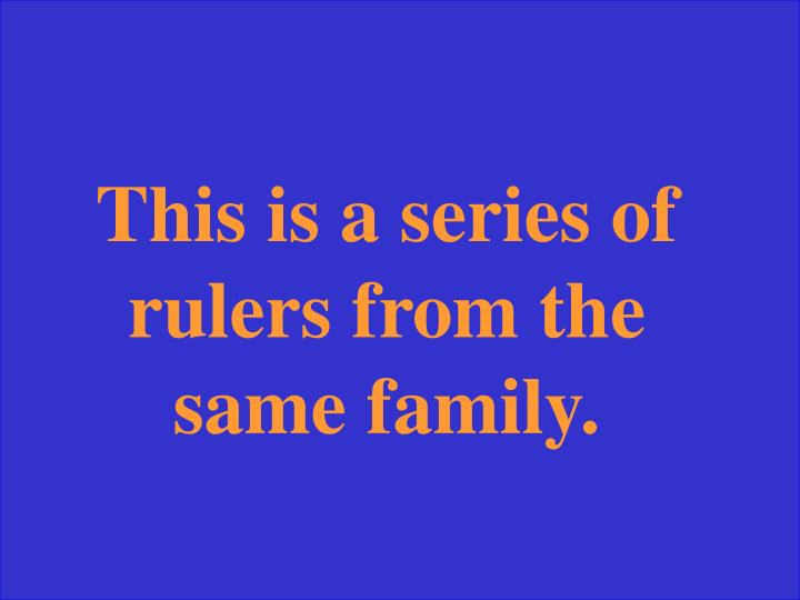 This is a series of rulers from the same family.