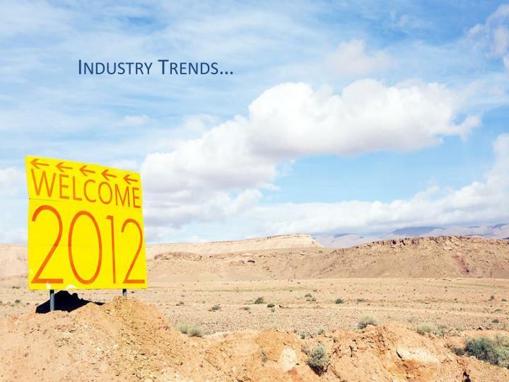Industry Trends…