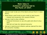 main idea 4 jackson s policies led to the panic of 1837