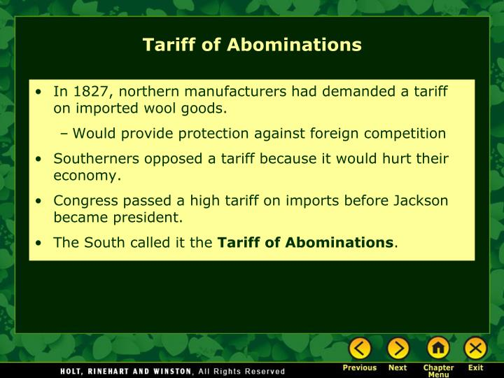 In 1827, northern manufacturers had demanded a tariff on imported wool goods.