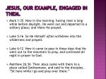 jesus our example engaged in them