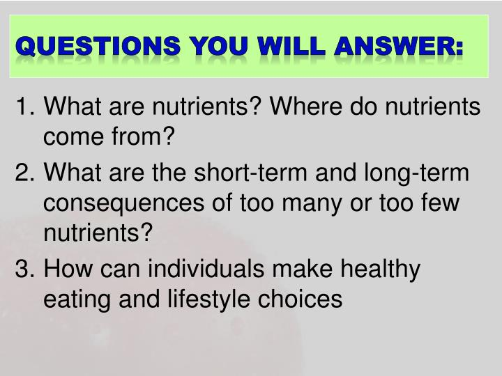 questions you will answer: