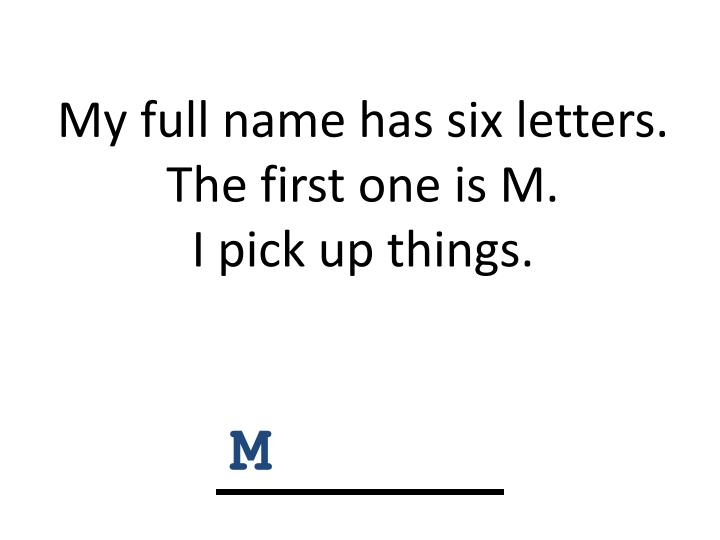 My full name has six letters.