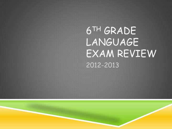 6 th grade language exam review
