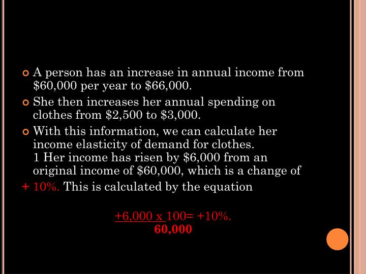 A person has an increase in annual income from $60,000 per year to $66,000.