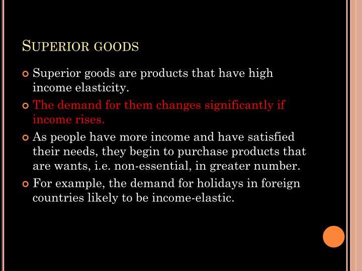 Superior goods