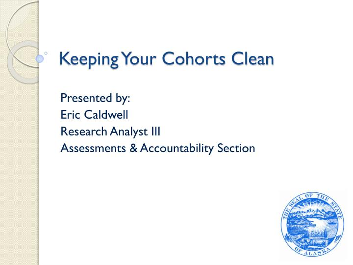 Keeping your cohorts clean