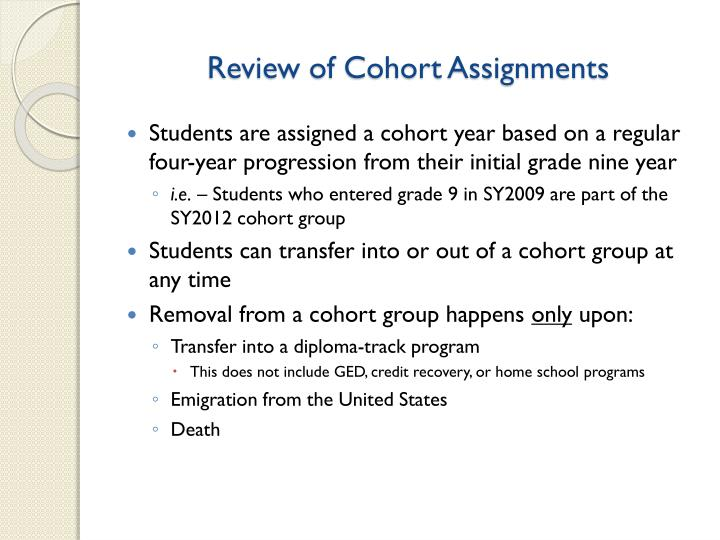 Review of cohort assignments