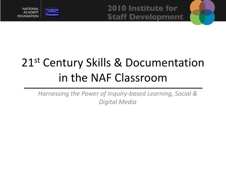 21 st century skills documentation in the naf classroom