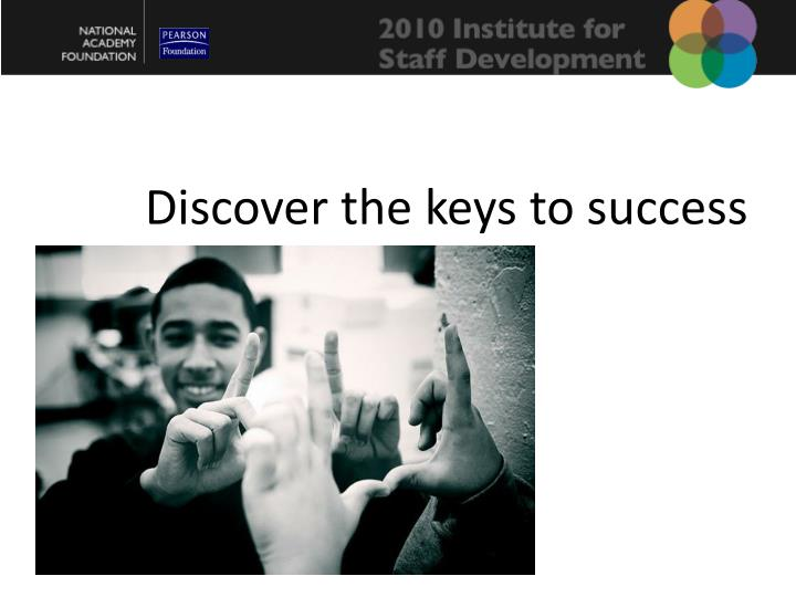 Discover the keys to success