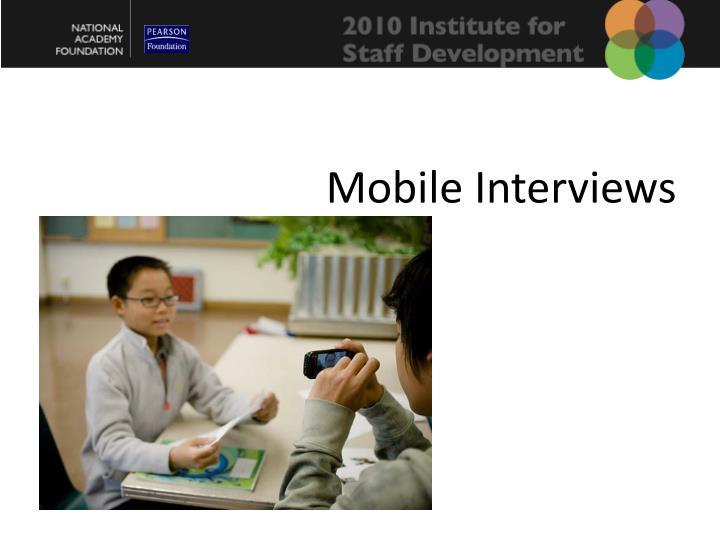 Mobile Interviews