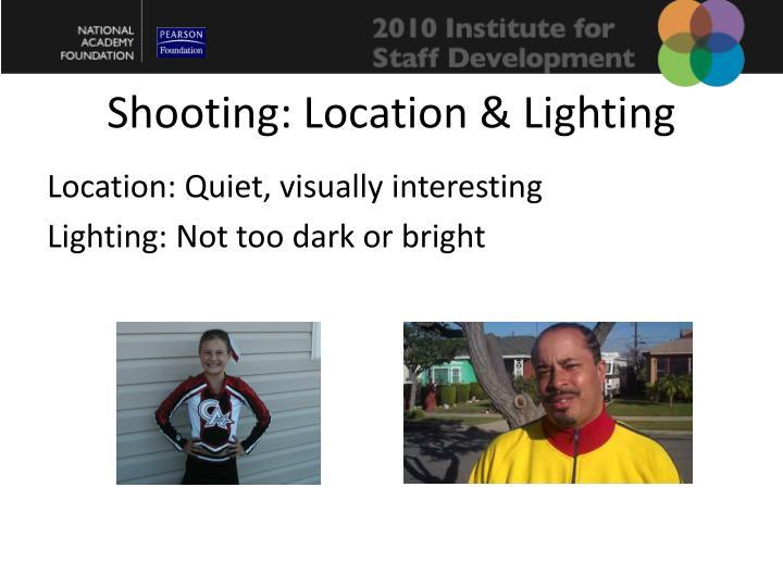 Shooting: Location & Lighting