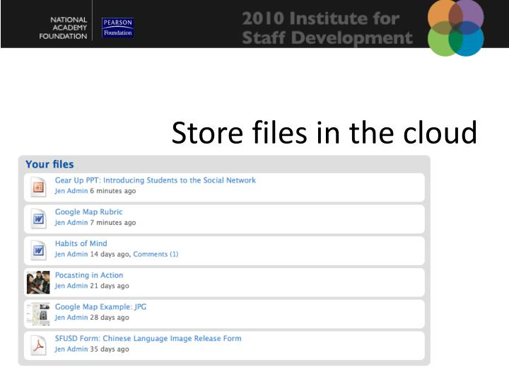 Store files in the cloud