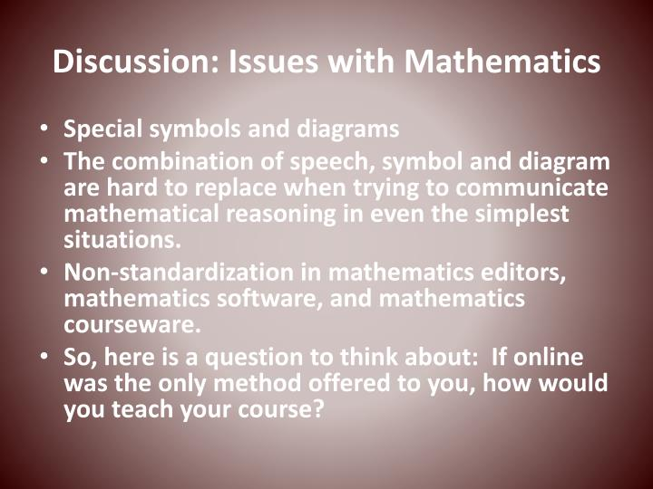Discussion: Issues with Mathematics