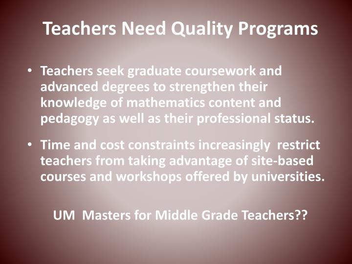 Teachers Need Quality Programs