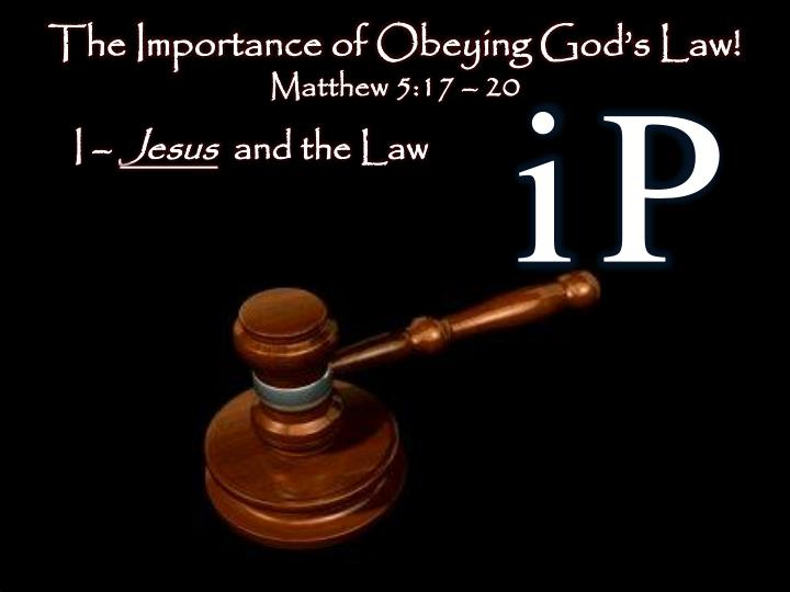 The Importance of Obeying God's Law!