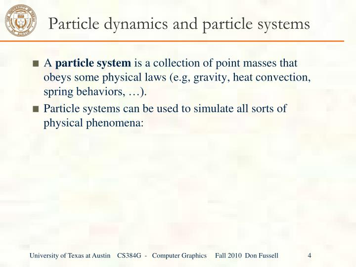Particle dynamics and