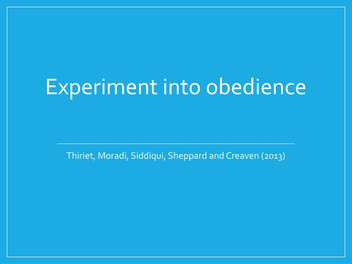 Experiment into obedience