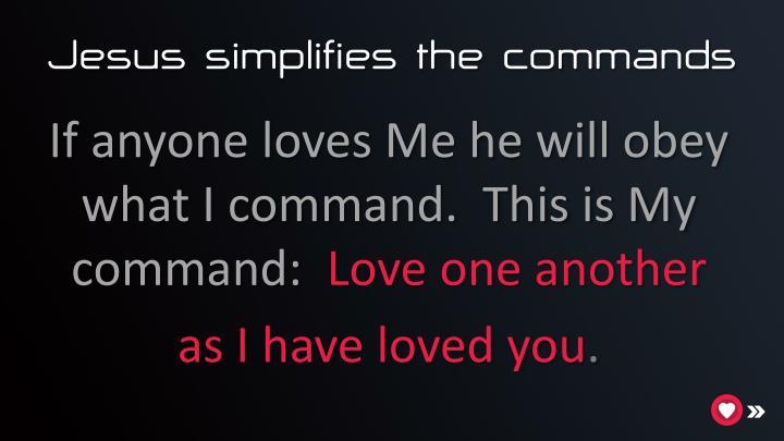 Jesus simplifies the commands