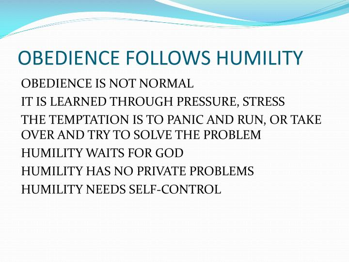 OBEDIENCE FOLLOWS HUMILITY