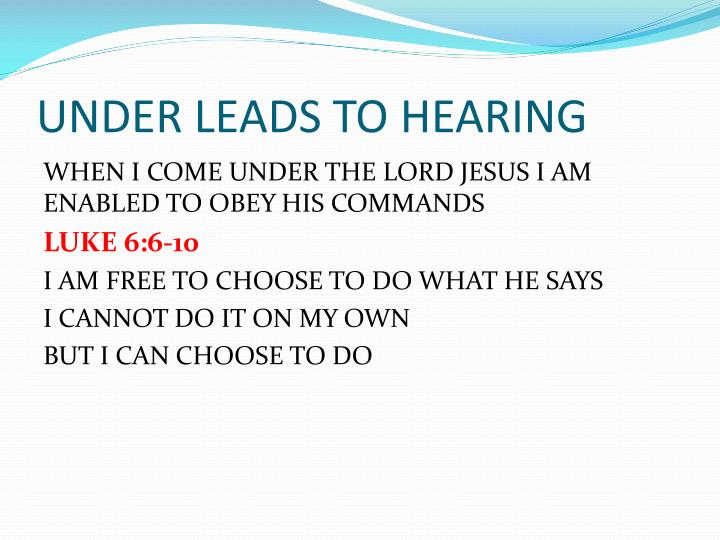 UNDER LEADS TO HEARING