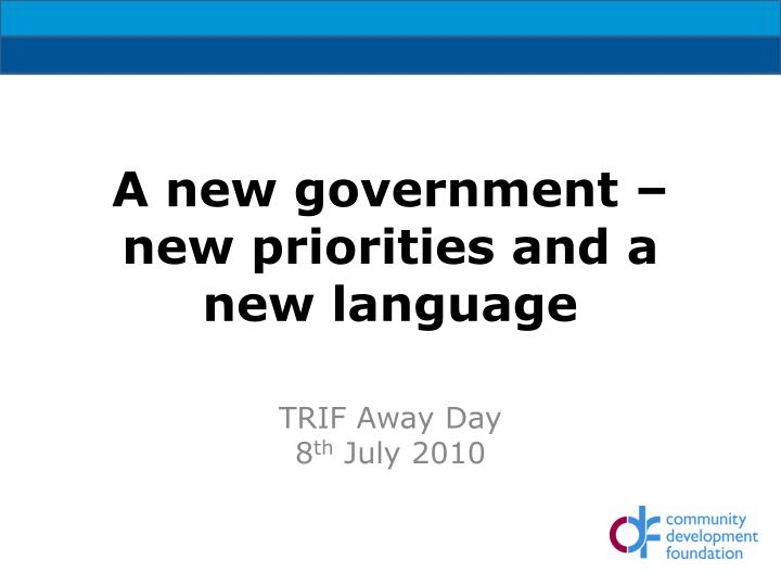 A new government new priorities and a new language