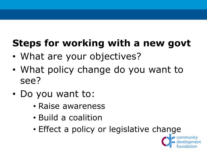 Steps for working with a new govt