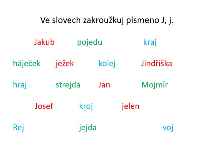 Ve slovech zakroužkuj písmeno J, j.