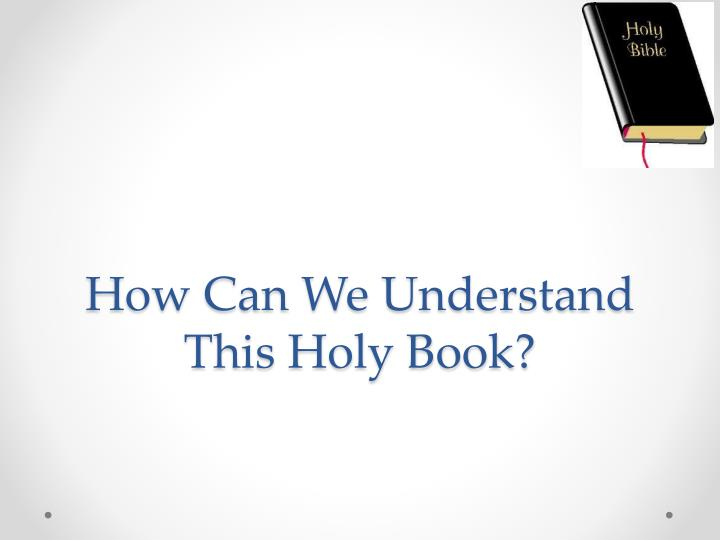 How can we understand this holy book