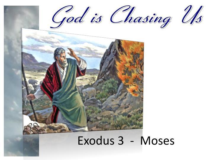 Exodus 3  -  Moses