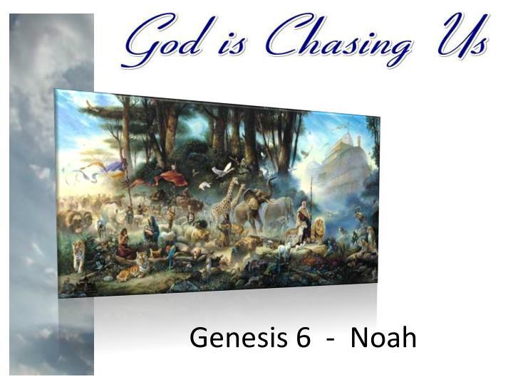 Genesis 6  -  Noah