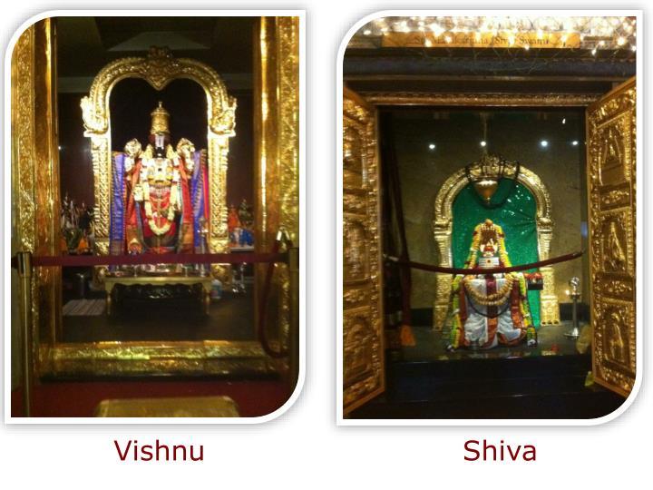 Vishnu                           Shiva