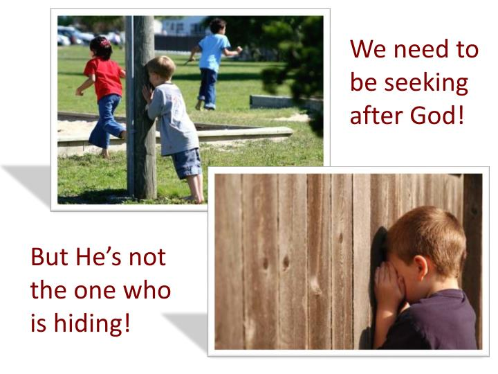 We need to be seeking after God!
