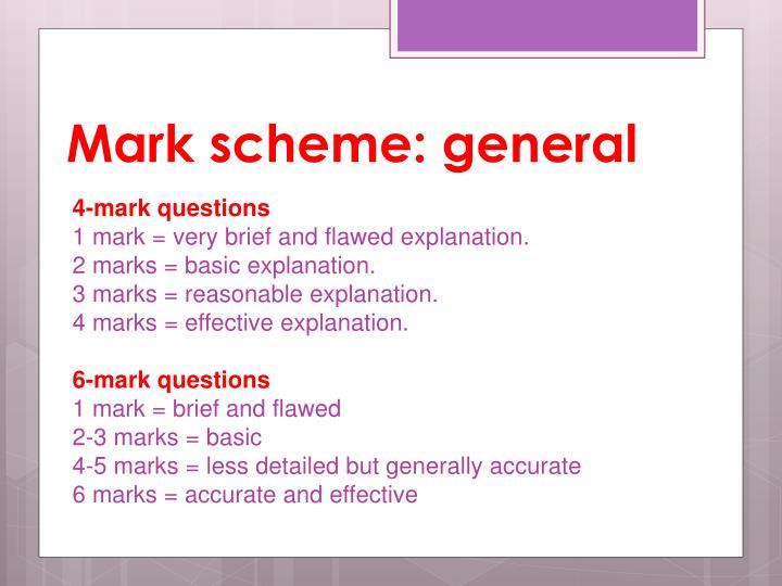 Mark scheme: general