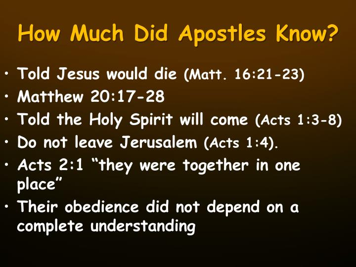 How much did apostles know