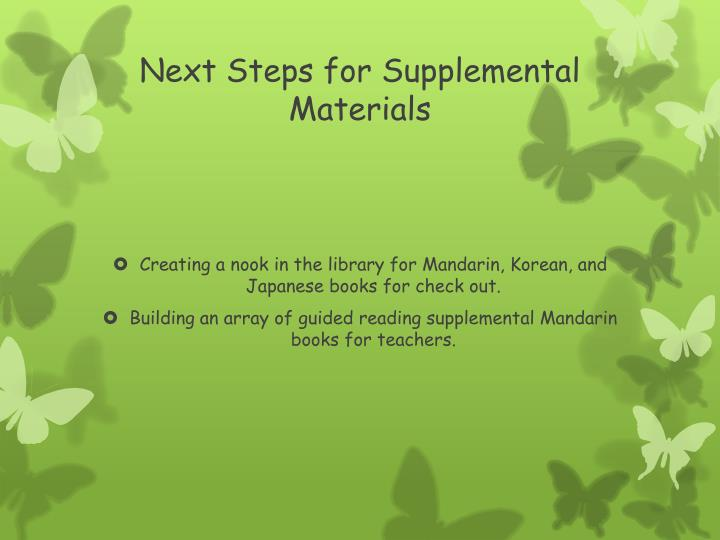 Next Steps for Supplemental Materials
