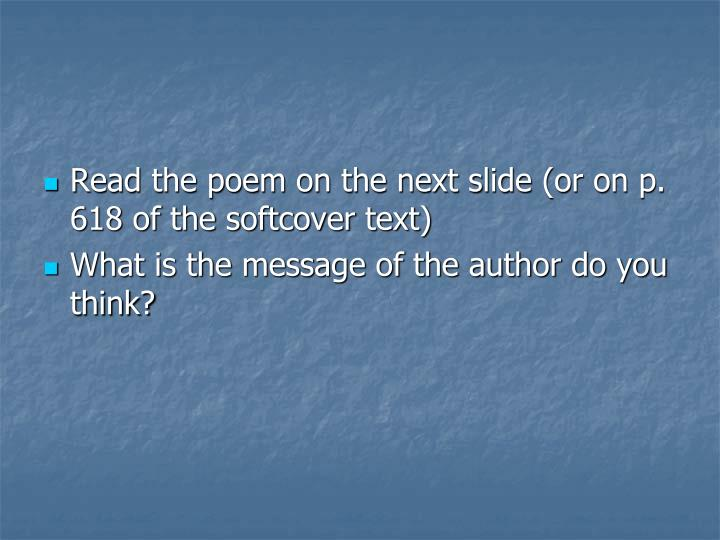Read the poem on the next slide (or on p. 618 of the softcover text)