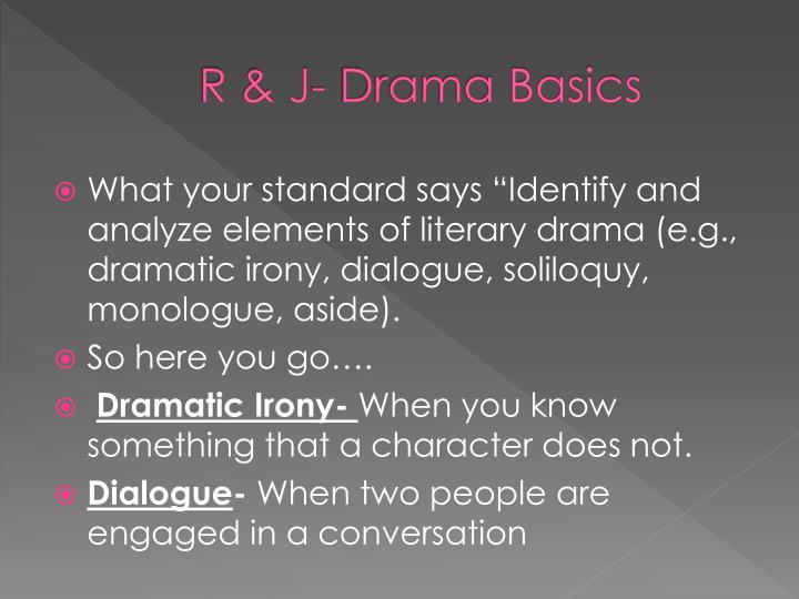 R & J- Drama Basics
