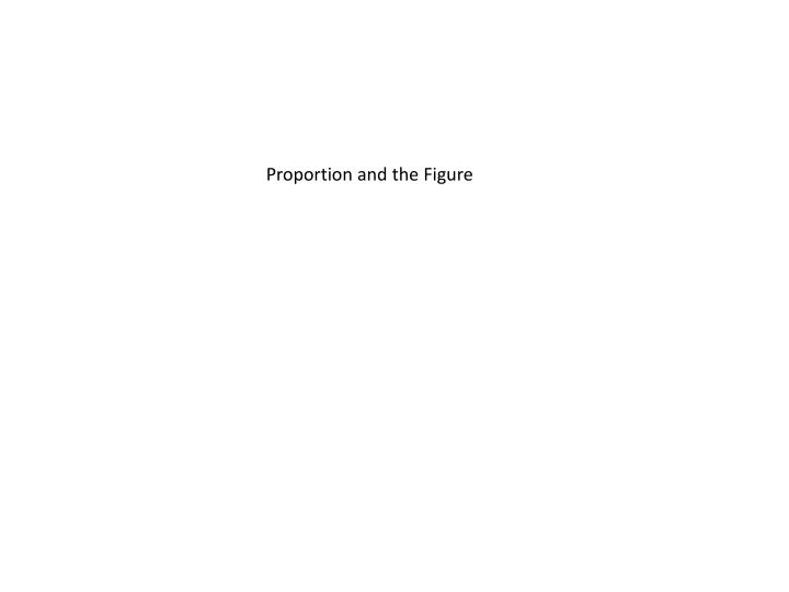 Proportion and the Figure