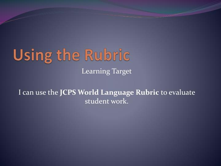 Using the Rubric