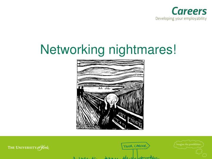 Networking nightmares!