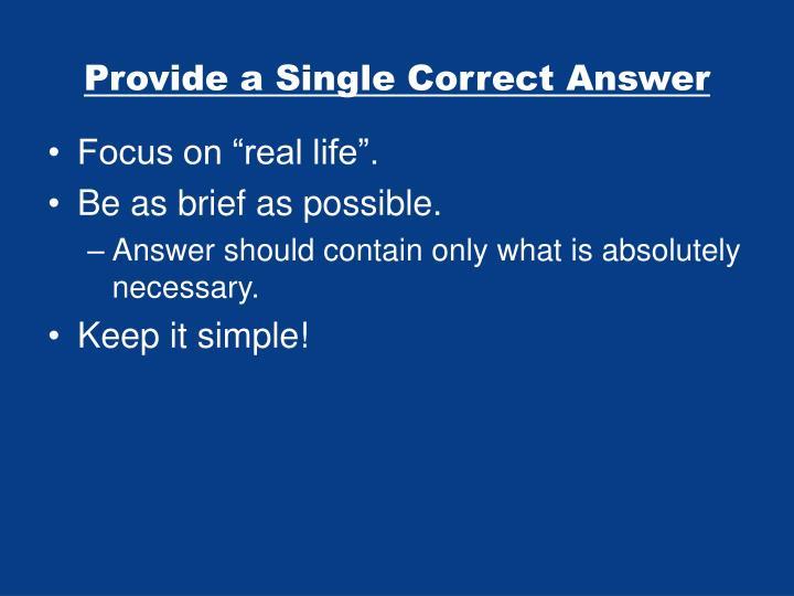 Provide a Single Correct Answer